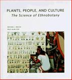 Plants, People and Culture : The Science of Ethnobotany, a Scientific American Library Book, Balick, Michael J. and Cox, Paul Alan, 0716750619