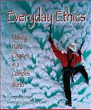 Everyday Ethics : Making Hard Choices in a Complex World, Baird, Catharyn A., 0976370611