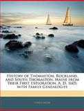 History of Thomaston, Rockland, and South Thomaston, Maine from Their First Exploration, a D 1605; with Family Genealogies, Cyrus Eaton, 1144570611