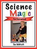 Science Magic, Sue McGrath, 1425970613