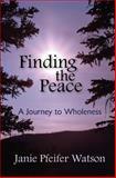 Finding the Peace, Janie Watson, 1463660618