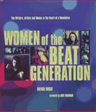 Women of the Beat Generation : The Writers, Artists and Muses at the Heart of a Revolution, , 1573240613