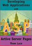 Developing Web Applications with Active Server Pages, Luce, Thom, 1576760618