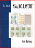 The Art of Analog Layout, Hastings, Roy Alan, 0130870617