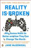 Reality Is Broken, Jane McGonigal, 0143120611
