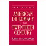 American Diplomacy in the Twentieth Century 9780195080612