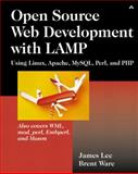 Open Source Development with Lamp : Using Linux, Apache, MySQL, Perl, and PHP, Lee, James and Ware, Brent, 020177061X