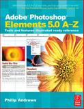 Adobe Photoshop Elements 5. 0 : Tools and Features Illustrated Ready Reference, Andrews, Philip, 0240520610