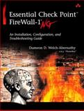 Essential Check Point Firewall-1 NG : An Installation, Configuration, and Troubleshooting Guide, Welch-Abernathy, Dameon D., 0321180615