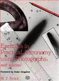 Exercises in Practical Astronomy : Using Photographs, Bruck, M. T., 0750300612