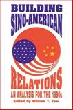 Building Sino-American Relations : An Analysis for the 1990s, , 0887020615