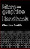 Micrographics Handbook, Charles Smith, 0890060614
