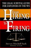 From Hiring to Firing : The Legal Survival Guide for Employers in the 90's, Sack, Steven Mitchell, 096363061X