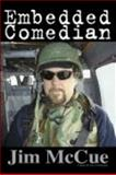 Embedded Comedian, Jim McCue, 0979260612