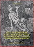 Villae Romanae Nell'ager Bruttius : Il Paesaggio Rurale Calabrese Durante il Dominio Romano, Accardo, Simona and Varone, Antonio, 8882650618