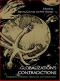 Globalization's Contradictions : Geographies of Discipline, Destruction and Transformation, , 0415770610