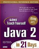 Teach Yourself Java 2 in 21 Days : Professional Reference, Lemay, Laura and Cadenhead, Rogers, 0672320614