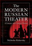 The Modern Russian Theatre : A Literary and Cultural History, Rzhevsky, Nicholas, 0765620618