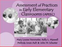 Assessment of Practices in Early Elementary Classrooms, Hemmeter, Mary L. and Maxwell, Kelly L., 0807740616