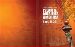 Islam and Muslims in America (2) : Conference Proceedings,, 0983660611
