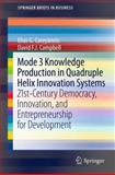 Mode 3 Knowledge Production in Quadruple Helix Innovation Systems : 21st-Century Democracy, Innovation and Entrepreneurship for Development, Carayannis, Elias G. and Campbell, David F. J., 146142061X