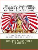 The Civil War Series Volumes 1-2 (the Guns of Bull Run/Shiloh), Joseph Alexander Altsheler, 1490990615