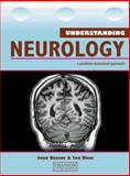 Understanding Neurology : A Problem-Oriented Approach, Bone, Ian and Greene, John D. W., 1840760613