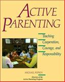 Active Parenting : Teaching Courage, Cooperation, and Responsibility, Popkin, Michael H., 0062540610