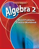 Algebra 2 : Word Problems Practice Workbook, , 0078790611