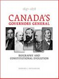 Canada's Governors General, 1847-1878 : Biography and Constitutional Evolution, Messamore, Barbara, 0802090613
