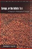 Europe, or the Infinite Task, Rodolphe Gasché, 0804760616