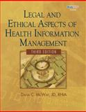 Legal and Ethical Aspects of Health Information Management (Book Only), McWay, Dana C. and Campbell, Claudia, 1111320616