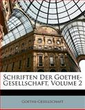 Schriften Der Goethe-Gesellschaft, Volume 4, . Goethe-Gesellschaft, 1142010619