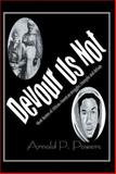 Devour Us Not, Arnold P. Powers, 1483670619
