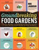 Groundbreaking Food Gardens, Niki Jabbour, 161212061X
