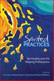 Spirited Practices : Spirituality and the Helping Professions, , 174175061X
