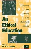 An Ethical Education : Community and Morality in the Multicultural University, , 1859730612