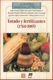 Estado y Fertilizantes, 1760-1985, Gracia Fadrique, Jesús, 9681630610