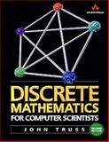 Discrete Mathematics for Computer Scientists, Truss, John, 0201360616