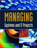 Managing Systems and IT Projects, Tsui, Frank, 0763790613