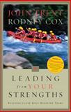 Leading from Your Strengths, John Trent and Rodney Cox, 080543061X