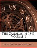 The Canadas In 1841, Richard Henry Bonnycastle, 1142930610