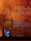 HIPAA in Practice : The Health Information Manager's Perspective, AHIMA HIM Products & Services Team Staff, 1584260610