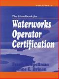 The Handbook for Waterworks Operator Certification 9781587160615