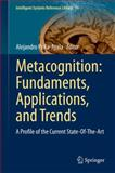 Metacognition: Fundaments, Applications, and Trends : A Profile of the Current State-Of-the-Art, , 3319110616