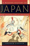 A Modern History of Japan : From Tokugawa Times to the Present, Gordon, Andrew, 0195110617