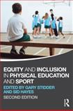 Equity and Inclusion in Physical Education and Sport, Stidder, Gary and Hayes, Sid, 0415670616