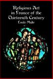 Religious Art in France of the Thirteenth Century, Emile Mâle, 0486410617