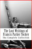 The Lost Writings of Francis Parker Yockey, Francis Yockey, 0615580610