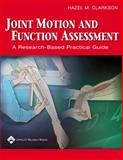Joint Motion and Function Assessment : A Research-Based Practical Guide, Clarkson, Hazel M., 0781740614